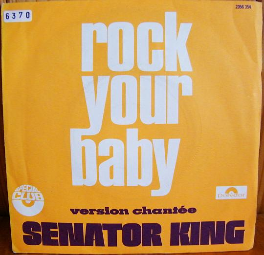 pochette recto du 45 tours promo de Senator King - Rock your baby, spécial club