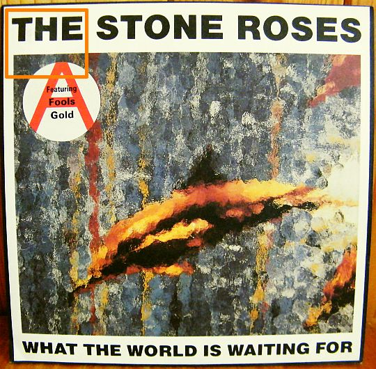 recto du 45 tours promo Collector des Stone Roses - What the world is waiting for